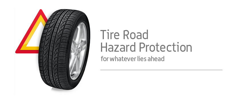 Tire Road Hazard Protection, for whatever lies ahead
